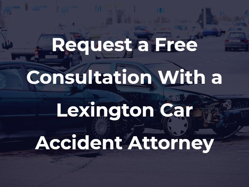 "Two cars crashed with the text ""Request a Free Consultation With a Lexington Car Accident Attorney"" superimposed"
